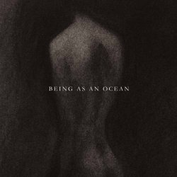 Being As An Ocean - Being As An Ocean