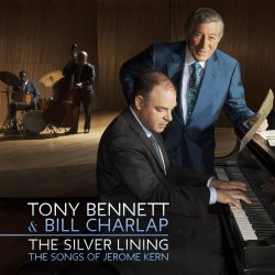 The Silver Lining - The Songs Of Jerome Kern - {Tony Bennett} + {Bill Charlap}
