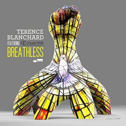 Breathless - Terence Blanchard + E Collective