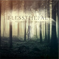 For Those Left Behind - Blessthefall