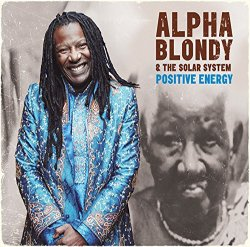Positive Energy - {Alpha Blondy} + the Solar System