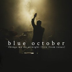 Things We Do At Night (Live From Texas) - Blue October
