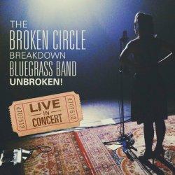 Unbroken! Live in Concert - Broken Circle Breakdown Bluegrass Band