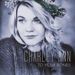 To Your Bones - Charley Ann