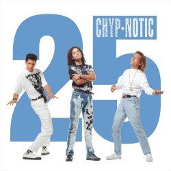 25 - Chyp-Notic