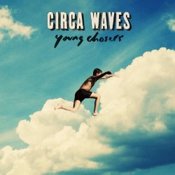 Young Chasers - Circa Waves