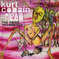 Montage Of Heck - The Home Recordings - Kurt Cobain