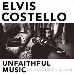 Unfaithful Music + Soundtrack Album - Elvis Costello