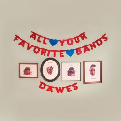 All Your Favorite Bands - Dawes