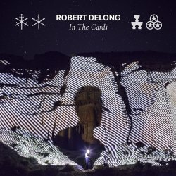 In The Cards - Robert DeLong