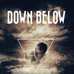 Mutter Sturm - Down Below