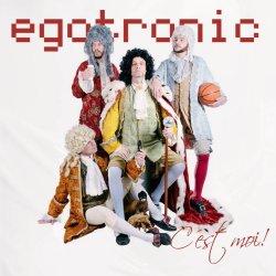 Egotronic, c