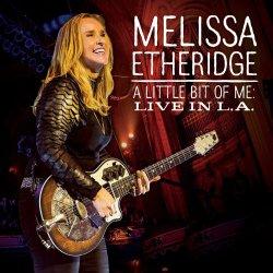 A Little Bit Of Me: Live In L.A. - Melissa Etheridge