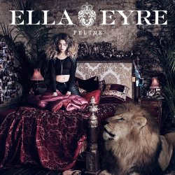 Feline - Ella Eyre