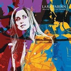 Ma vie dans la tienne - Lara Fabian