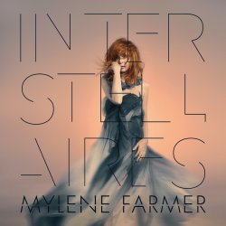 Interstellaires - Mylene Farmer