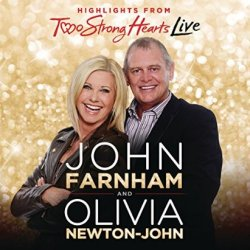 Two Strong Hearts - Live - {John Farnham} + {Olivia Newton-John}