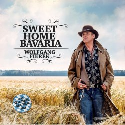 Sweet Home Bavaria - Wolfgang Fierek