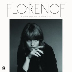 How Big, How Blue, How Beautiful - Florence And The Machine