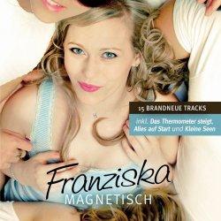 Magnetisch - Franziska