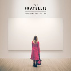 Eyes Wide,Tongue Tied - Fratellis