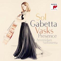 Vasks - Presence - Sol Gabetta