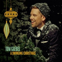 A Swinging Christmas - Tom Gaebel