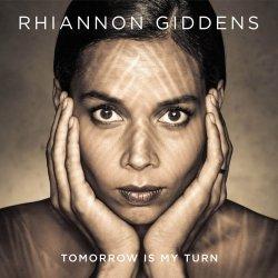Tommorrow Is My Turn - Rhiannon Giddens