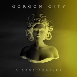 Sirens (Remixes) - Gorgon City