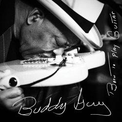 Born To Play Guitar - Buddy Guy