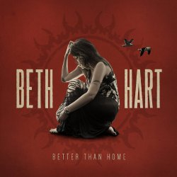 Better Than Home - Beth Hart