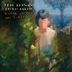 Wisdom, Laughter And Lines - {Paul Heaton} + {Jacqui Abbott}
