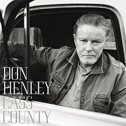 Cass County - Don Henley