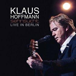 Sehnsucht - Live in Berlin - Klaus Hoffmann