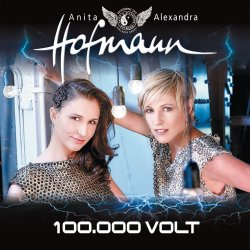 100.000 Volt - Anita + Alexandra Hofmann