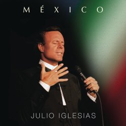 Mexico - Julio Iglesias