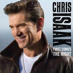 First Comes The Night - Chris Isaak
