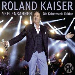 Seelenbahnen - Die Kaisermania-Edition - Roland Kaiser