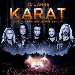 40 Jahre - Live von der Waldbühne Berlin - Karat