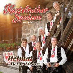 Heimat - deine Lieder - Kastelruther Spatzen