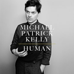 Human - Michael Patrick Kelly