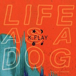Life As A Dog - K.Flay