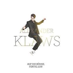 Auf die Bühne, fertig, los - Alexander Klaws