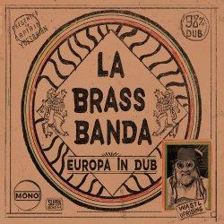 Europa - In Dub - LaBrassBanda