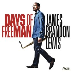 Days Of FreeMan - James Brandon Lewis