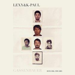 Gassenhauer - Lexy + K-Paul