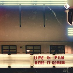 Here It Comes - Life In Film