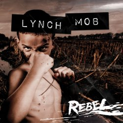 Rebel - Lynch Mob
