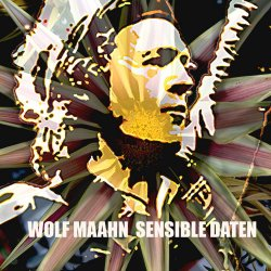 Sensible Daten - Wolf Maahn