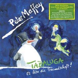 Tabaluga - Es lebe die Freundschaft! - Peter Maffay
